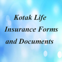 Kotak Life Insurance Forms - Proposal, Claim form | Process