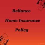 Reliance Home Insurance Policy – Review, Features and Benefits