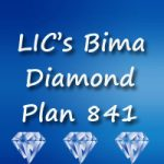 LIC New Bima Diamond Plan | LIC New Money Back Plan 841 Features, Benefits