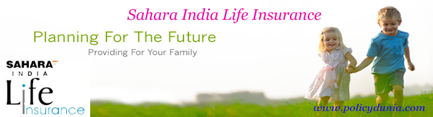 Sahara India Life Insurance Company Profile Review