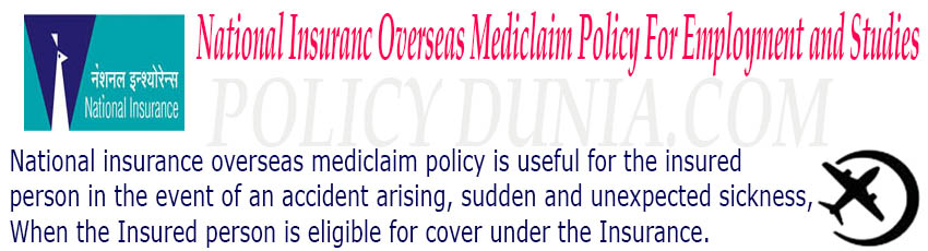 National Insurance overseas mediclaim policy for employment and studies