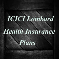 ICICI Lombard Health Insurance Plan Review, Benefits, status