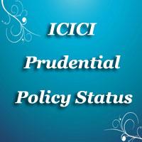ICICI Prudential Life Insurance Policy Status | ICICIPruLife