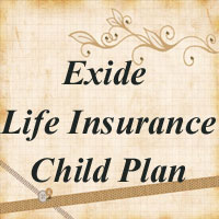 Exide Life Insurance Child Plan Review, Benefits, Buy Online