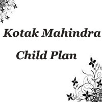Kotak Mahindra Child Plan | Headstart Child Assure Plan